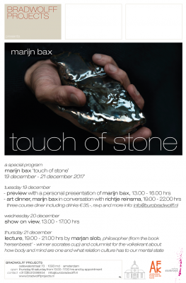 DEC. 19-21 2017 Bradwolff Projects presents a special programm on Touch of Stone - AMsterdam
