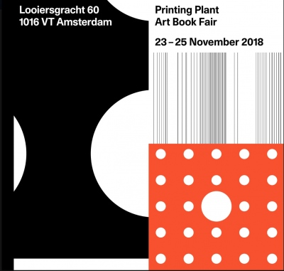 MAR - NOV 23-25 2018 Fw:Books presentsPrinting Plant Art Book FairLooiersgracht 60 Amsterdam